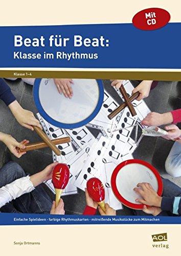 Preisvergleich Produktbild Beat für Beat: Klasse im Rhythmus: einfache Spielideen - farbige Rhythmuskarten - mitreißende Musikstücke zum Mitmachen