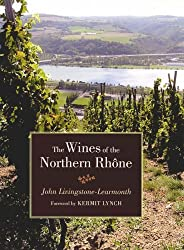 The Wines of the Northern Rhone by John Livingstone-Learmonth (2005-12-20)