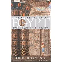 [(The Secret Lore of Egypt: Its Impact on the West)] [Author: Erik Hornung] published on (January, 2002)