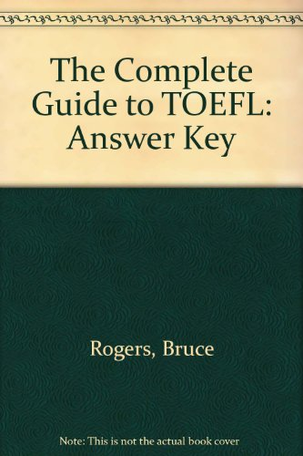 The complete guide to TOEFL. Answer keys and tapescripts
