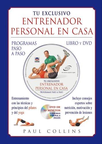 Tu Exclusivo Entrenador Personal En Casa. Libro y Dvd por Paul Collins