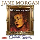 What Now My Love? & Jane Morgan At The Cocoanut Grove