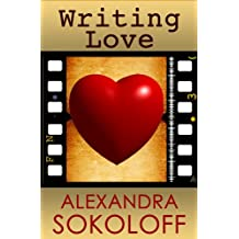 Writing Love: Screenwriting Tricks for Authors II: Story Structure for Pantsers and Plotters (English Edition)