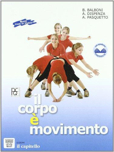 Corpo  movimento. Testo-guida per una pratica consapevole dell'attivit motoria e sportiva. Per la Scuola media