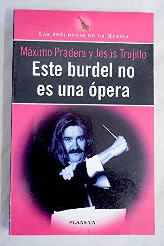 Este burdel no es una opera por Maximo Pradera