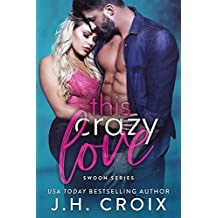 This Crazy Love (Swoon Series Book 1) (English Edition)