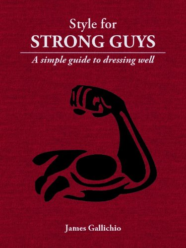 Descargar Epub Gratis Style for Strong Guys - The Fundamentals of Men's Style (Style for Men)