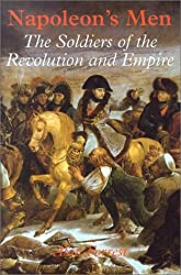 Napoleon's Men: The Soldiers of the Revolution and Empire by Alan Forrest (2003-02-05)