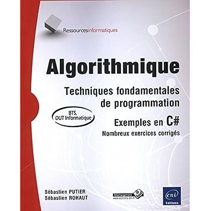 Algorithmique - Techniques fondamentales de programmation - exemples en C# - (avec exercices corrigés) [BTS - DUT informatique]