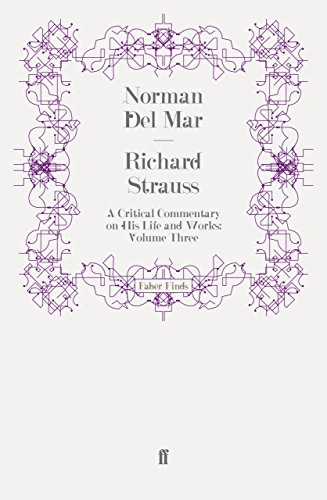 Richard Strauss: A Critical Commentary on His Life and Works (Volume III)