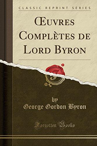 Œuvres Complètes de Lord Byron (Classic Reprint)