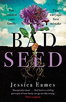 Bad Seed: A chilling, thrilling family drama for fans of Shari Lapena (English Edition) van [Eames, Jessica]