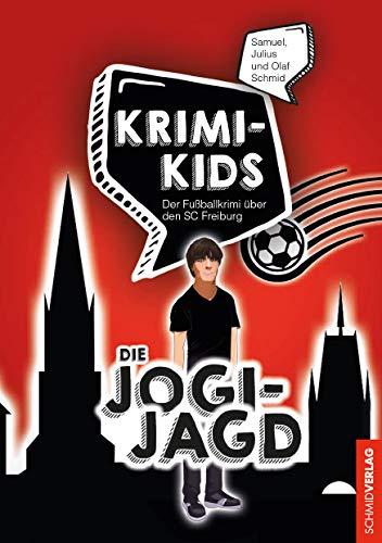 Krimi-Kids: Die Jogi-Jagd: Der Fußballkrimi über den SC Freiburg