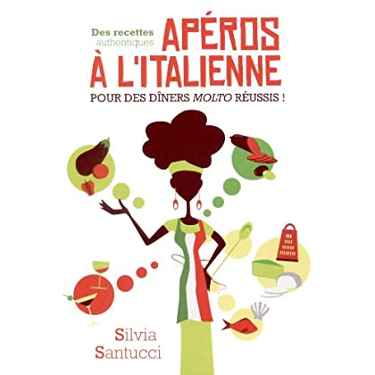 Apéros à l'italienne : Des recettes authentiques pour des dîners molto réussis ! (GRANDE DIFFUSIO)