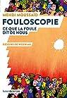 Fouloscopie : Ce que la foule dit de nous  par Moussaïd