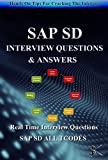 SAP SD INTERVIEW QUESTIONS & ANSWERS: Hands On Tips For Cracking The SAP SD Interview