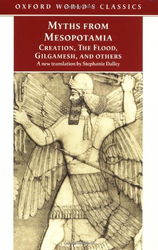 Myths from Mesopotamia: Creation, The Flood, Gilgamesh, and Others (Oxford World's Classics) (July 2, 1998) Paperback