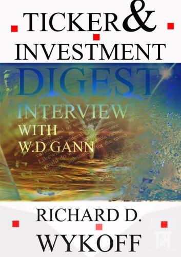 W.D Gann Ticker & Investment Digest Interview, 1909 (Price Classics)