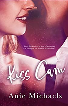 Kiss Cam (With A Kiss Book 1) by [Michaels, Anie]