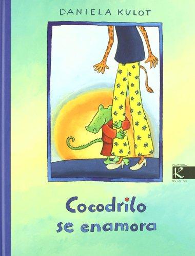Cocodrilo se enamora (Álbum Infantil) por Daniela Kulot