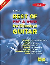 Best Of Pop & Rock for Classical Guitar Vol. 2: Inklusive TAB , Noten, Text und Harmonien