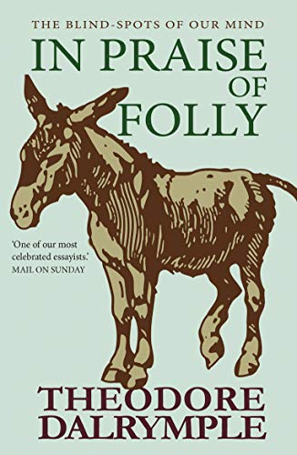 In Praise of Folly: The Blind-spots of Our Mind