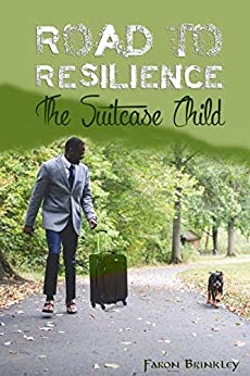 Road To Resilience: The Suitcase Child (The Suit Case Child Book 1) (English Edition) de [Brinkley, Faron]
