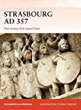 Strasbourg Ad 357: The Victory That Saved Gaul (Campaign Series, Band 336)