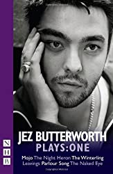 Jez Butterworth Plays: One (Mojo, Parlour Song, The Night Heron, The Winterling)