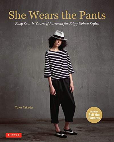 Kostüm Easy Men's - She Wears the Pants: Easy Sew-It Yourself Patterns for Edgy Urban Styles