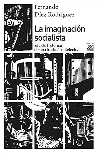 La imaginación socialista (Siglo XXI de España General)