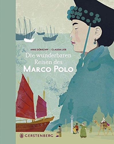 Die wunderbaren Reisen des Marco Polo: Jubiläumsausgabe