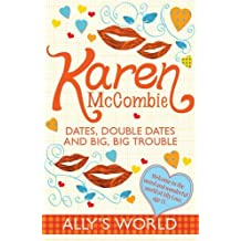 Dates, Double Dates and Big, Big Trouble (Ally's World) by Karen McCombie (2010-06-07)