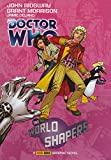 Doctor Who: World Shapers GN: The World Shapers (Doctor Who (Panini Comics)) by Grant Morrison (18-Dec-2012) Paperback