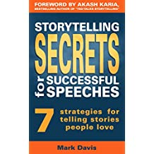 Storytelling Secrets for Successful Speeches: 7 strategies for telling stories people love (English Edition)