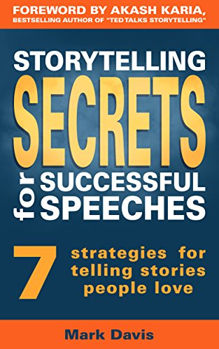 storytelling-secrets-for-successful-speeches-7-strategies-for-telling-stories-people-love