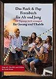 Das Rock & Pop Fetenbuch für Alt und Jung: 100 Popsongs leicht arrangiert für Gesang und Ukulele. Gesang und Ukulele. Liederbuch. (Liederbücher für Alt und Jung) - Sebastian Müller