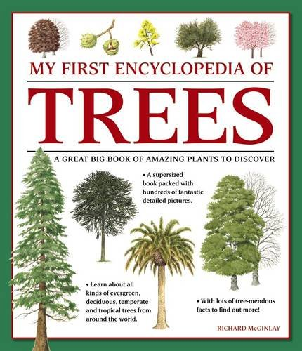 My First Encyclopedia of Trees (giant Size): A Great Big Book of Amazing Plants to Discover por Richard McGinlay
