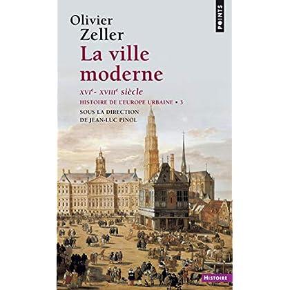 La ville moderne XVIe- XVIIIe siècle - Histoire de l'Europe urbaine