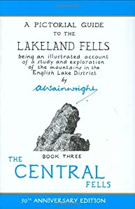 A Pictorial Guide to the Lakeland Fells, Book 3: The Central Fells from Frances Lincoln