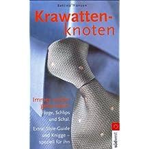 Krawattenknoten: Immer schön gebunden: Fliege, Schlips und Schal