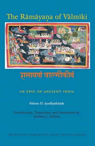 The Ramayana of Valmiki – An Epic of Ancient India Volume II – Ayodhyakanda (Princeton Library of Asian Translations)