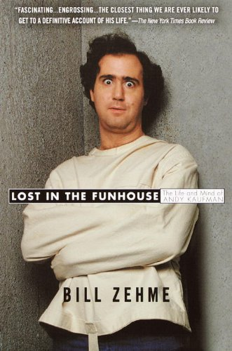 Lost in the Funhouse: The Life and Mind of Andy Kaufman (English Edition)