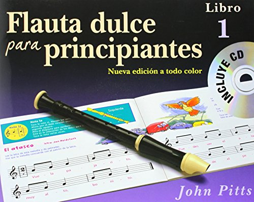 Flauta Dulce Para Principiantes Libro 1 (Recorder From The Beginning) Book/CD - Spanish por John (Author) Pitts