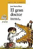 El gran doctor (Sopa De Libros / Soup of Books) (Spanish Edition) by Jose Maria Plaza (2003-04-03)