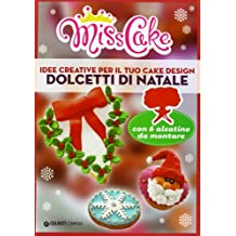 Miss Cake. Dolcetti di Natale