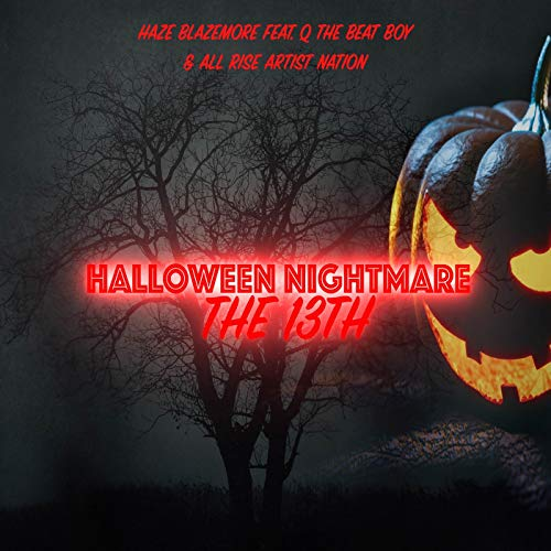 Halloween Nightmare the 13th (feat. Q The Beat Boy & All Rise Artist Nation)