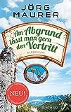 Am Abgrund l�sst man gern den Vortritt: Alpenkrimi (Kommissar Jennerwein ermittelt) Bild