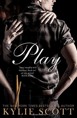 Play: (Stage Dive series 2) by Kylie Scott (2015-05-21)