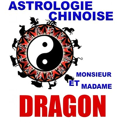 Le Dragon (Astrologie Chinoise t. 7)
